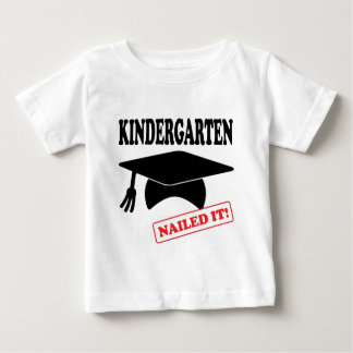 Kindergarten Nailed It Baby T-Shirt