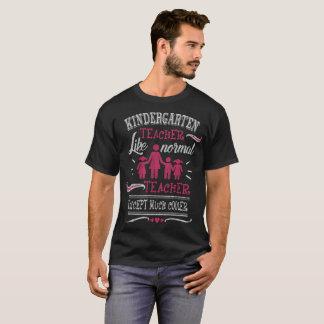 Kindergarten Teacher Are Much Cooler Teachers T-Shirt