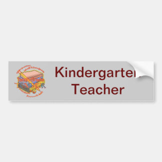 Kindergarten Teacher Motto Bumper Sticker