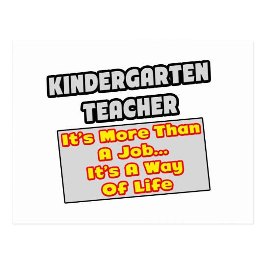Kindergarten Teacher...Way of Life Postcard