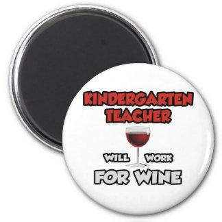 Kindergarten Teacher ... Will Work For Wine Magnet