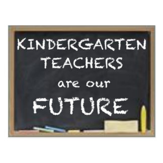KINDERGARTEN TEACHERS ARE OUR FUTURE POSTCARD