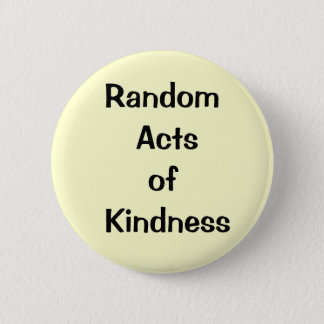 kindess, random 2 inch round button
