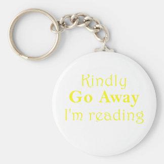 Kindly Go Away Im Reading Keychain