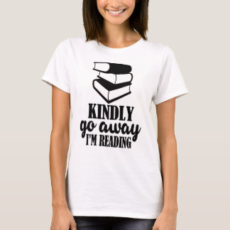 Kindly go away, I'm reading T-Shirt