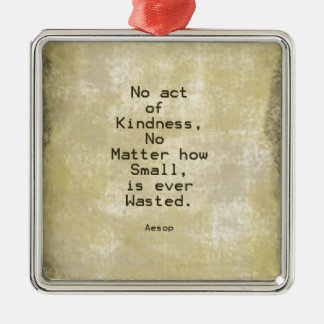 Kindness Compassion Quote Aesop Metal Ornament