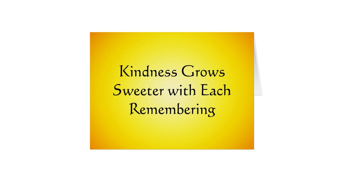 Kindness grows sweeter with each remembering note card for Home landscape design premium 17 5