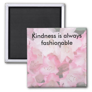 Kindness is always fashionable - Magnet