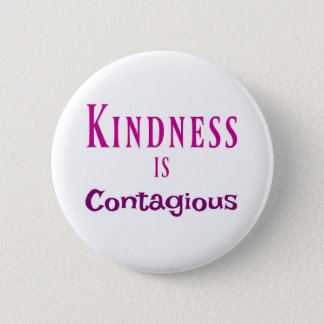 Kindness Is Contagious Button