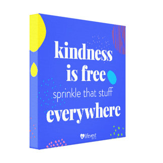 """""""Kindness is Free"""" Canvas"""