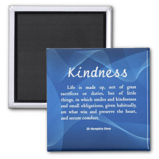 Kindness is Life Magnet
