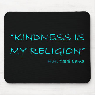 'Kindness Is My Religion' Mouse Pad