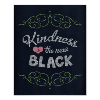 Kindness is the New Black Inspirational Poster