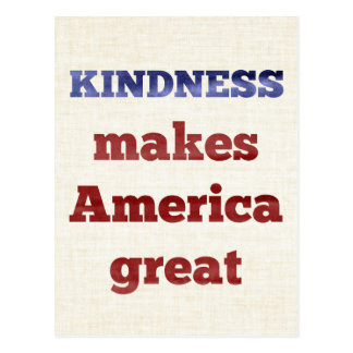 Kindness Makes America Great Postcard
