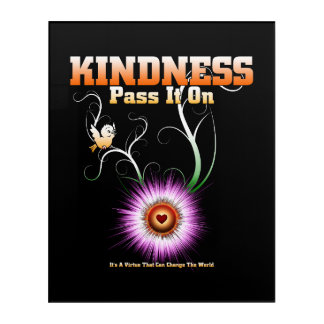 KINDNESS - Pass It On Acrylic Print