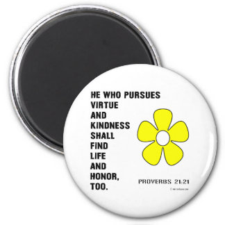 Kindness Proverbs 21:21 Magnet