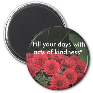 Kindness Quote with Flowers Magnet