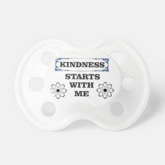kindness starts with me pacifier