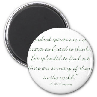 Kindred Spirits Are Not Scarce Magnet