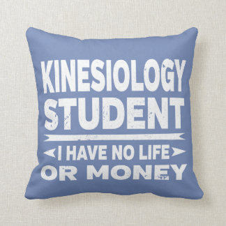 Kinesiology College Student No Life or Money Throw Pillow