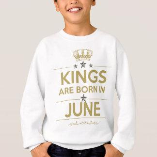king are born on june sweatshirt