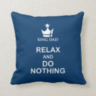 King dad relax & do nothing blue white pillow
