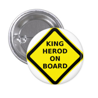 King Herod on Board 1 Inch Round Button