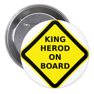 King Herod on Board Pinback Buttons