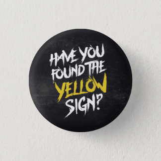 King In Yellow Have You Found the Yellow Sign 1 Inch Round Button