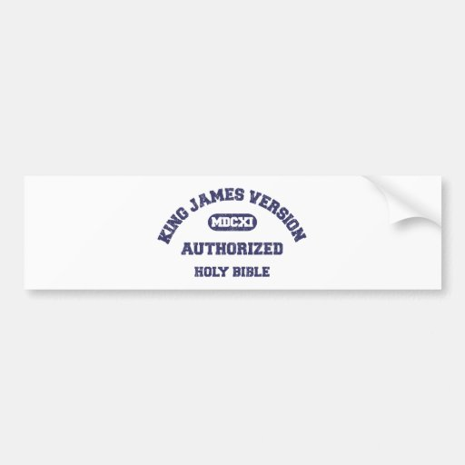 King James Version Authorized in blue distressed Bumper Stickers