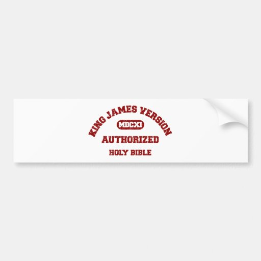 King James Version Authorized in red distressed Bumper Sticker