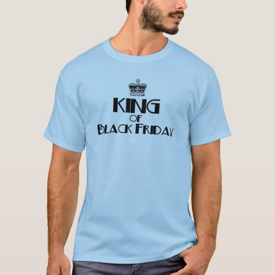 King of Black Friday T-Shirt