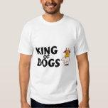 King Of Dogs Tee Shirts