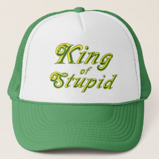 King of Stupid Trucker Hat