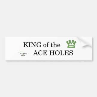 King of the Ace Holes Bumper Sticker