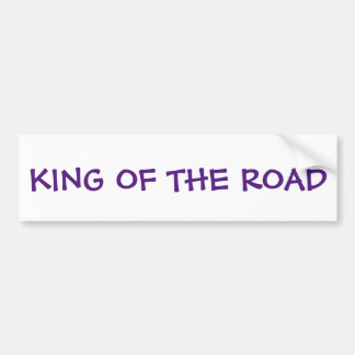 King Of The Road Bumper Sticker