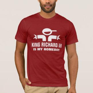 King Richard III is my homeboy t-shirt