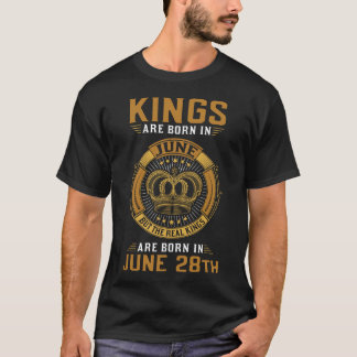 KINGS ARE BORN IN JUNE 28TH T-Shirt