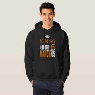 Kings are born on March 5 Hoodie