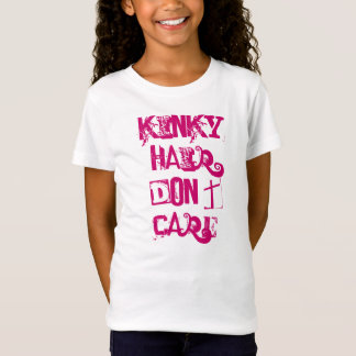 Kinky Hair Don't Care T-Shirt