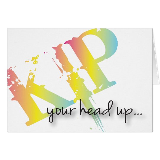 Kip Your Head Up get well acrd Card