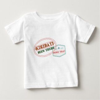 Kiribati Been There Done That Baby T-Shirt