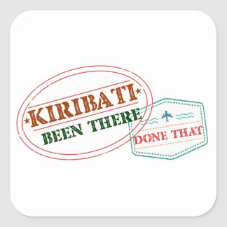 Kiribati Been There Done That Square Sticker