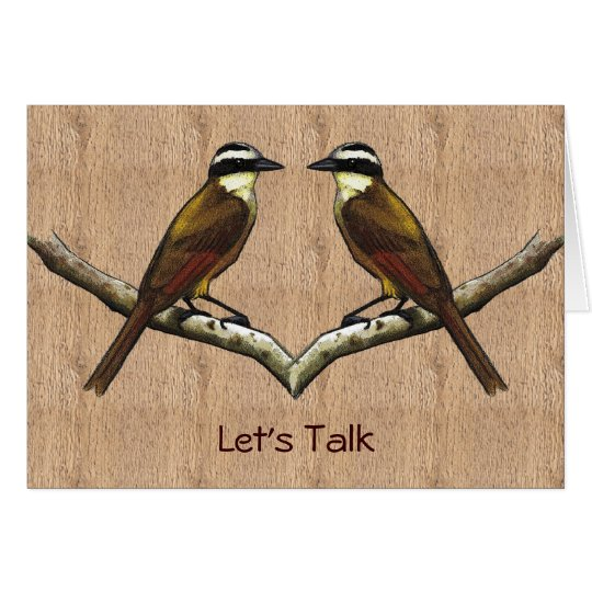 Kiskadee Birds Face To Face: Let's Talk: Apology Card