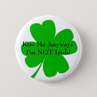 Kiss Me Anyways Button