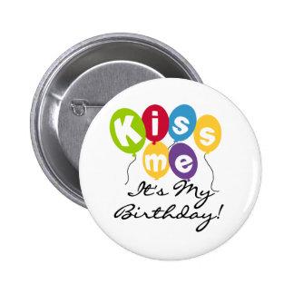 Kiss Me Birthday 2 Inch Round Button