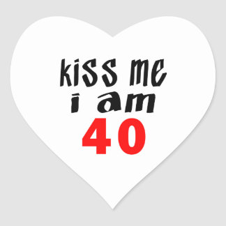 Kiss Me I Am 40 Heart Sticker