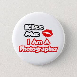 Kiss Me...I Am A Photographer 2 Inch Round Button