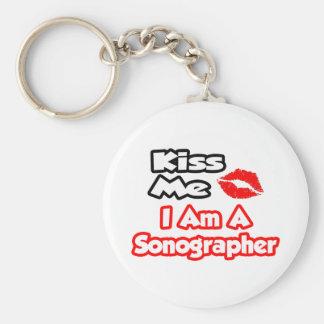Kiss Me...I Am A Sonographer Keychain