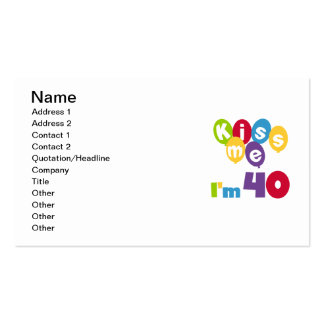 Kiss Me I m 40 Birthday T-shirts and Gifts Business Card Templates